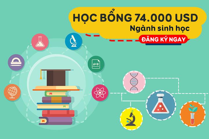 Học bổng lên đến 74.000 USD cho sinh viên học ngành Sinh học